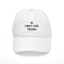 Hi. I Don't Care. Thanks. (4) Cap