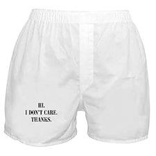 Hi. I Don't Care. Thanks. (4) Boxer Shorts