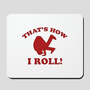 That's How I Roll! Mousepad
