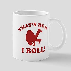 That's How I Roll! Mug