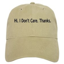 Hi. I Don't Care. Thanks. (6) Cap