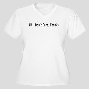 Hi. I Don't Care. Thanks. (6) Women's Plus Size V-