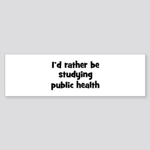 Study public health Bumper Sticker
