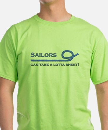 Sailors Can Take A Lotta Shee T-Shirt