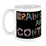 Brain Cooties Arent Contagious Black Mugs