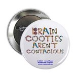 """Brain Cooties Arent Contagious White 2.25"""" Bu"""