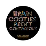 """Brain Cooties Arent Contagious Black 3.5"""" But"""