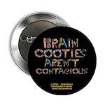 Brain Cooties Arent Contagious Black 2.25
