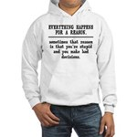 Everything Happens For A Reason Hooded Sweatshirt