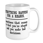 Everything Happens For A Reason Large Mug