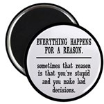 Everything Happens For A Reason Magnet