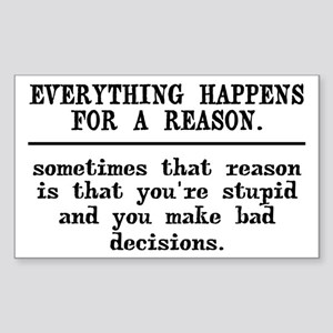 Everything Happens For A Reaso Sticker (Rectangle)