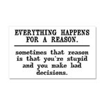Everything Happens For A Reason Car Magnet 20 x 12
