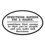 Everything Happens For A Reas Sticker (Oval 10 pk)