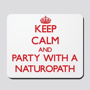 Keep Calm and Party With a Naturopath Mousepad