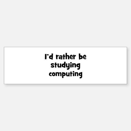Study computing Bumper Bumper Bumper Sticker