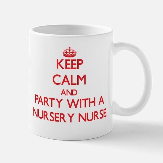 Keep Calm and Party With a Nursery Nurse Mugs
