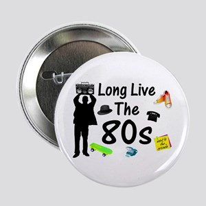 """Long Live The 80s Culture 2.25"""" Button"""