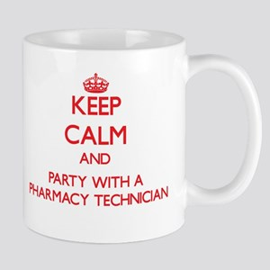 Keep Calm and Party With a Pharmacy Technician Mug