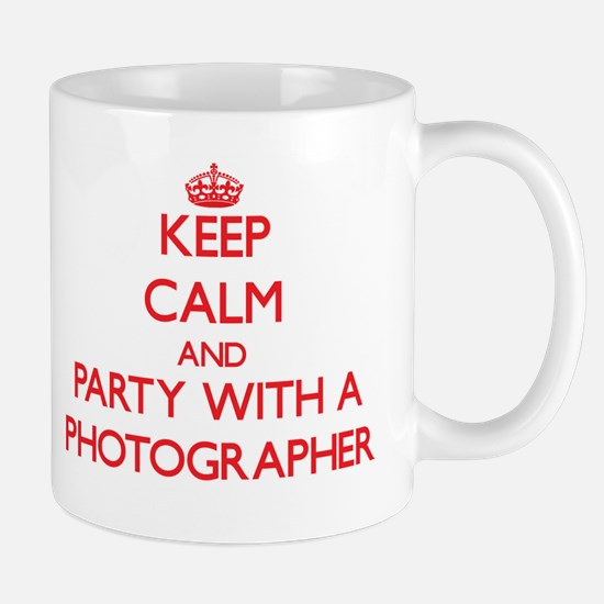 Keep Calm and Party With a Photographer Mugs