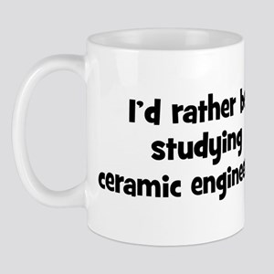 Study ceramic engineering Mug