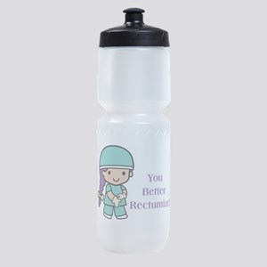You Better Rectumize Sports Bottle