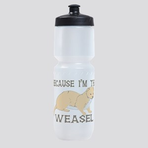 Because I'm The Weasel Sports Bottle