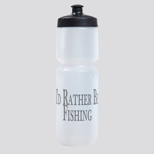Rather Be Fishing Sports Bottle