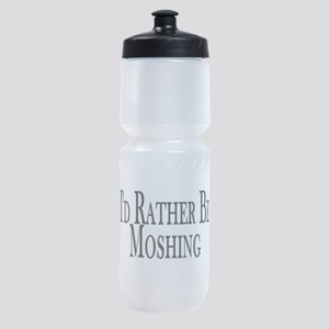 Rather Be Moshing Sports Bottle