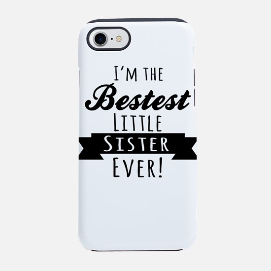 Im the bestest little sister ever iPhone 7 Tough C