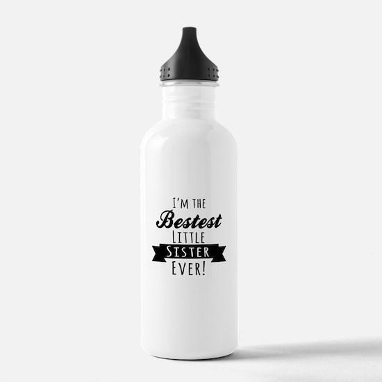 Im the bestest little sister ever Water Bottle