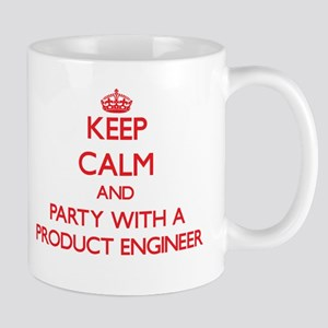 Keep Calm and Party With a Product Engineer Mugs