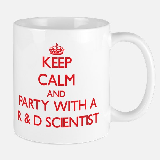 Keep Calm and Party With a R & D Scientist Mugs