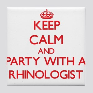Keep Calm and Party With a Rhinologist Tile Coaste