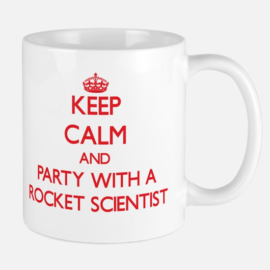 Keep Calm and Party With a Rocket Scientist Mugs