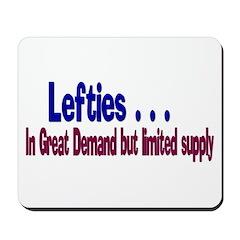 Lefties . . . In Demand Mousepad