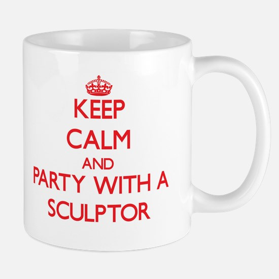 Keep Calm and Party With a Sculptor Mugs