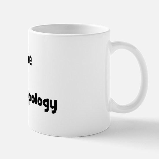 Study biological anthropology Mug