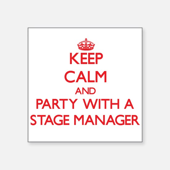 Keep Calm and Party With a Stage Manager Sticker