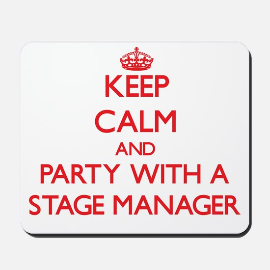 Keep Calm and Party With a Stage Manager Mousepad