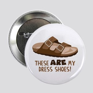 "These Are My Dress Shoes! 2.25"" Button"
