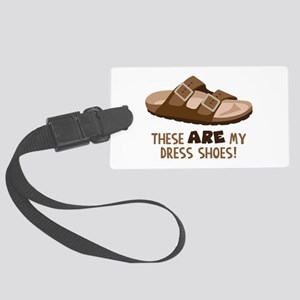 These Are My Dress Shoes! Luggage Tag