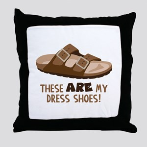 These Are My Dress Shoes! Throw Pillow