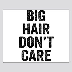 Big Hair Don't Care Posters