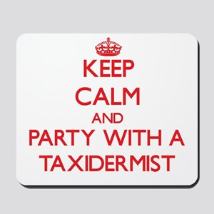 Keep Calm and Party With a Taxidermist Mousepad