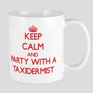 Keep Calm and Party With a Taxidermist Mugs