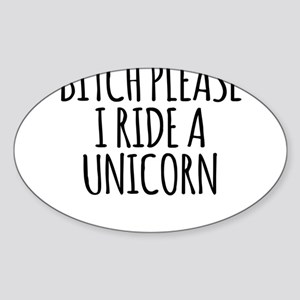 Bitch Please I Ride A Unicorn Sticker