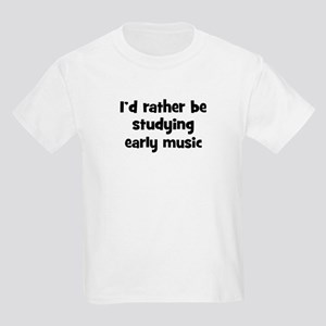 Study early music Kids Light T-Shirt