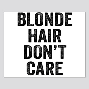 Blonde Hair Dont Care Posters