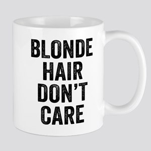 Blonde Hair Dont Care Mugs